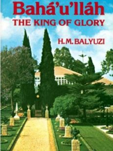 Bahá'u'lláh the King of Glory
