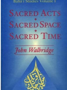 Sacred Acts, Sacred Space, Sacred Time