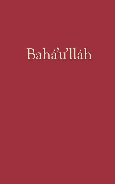 Baha'u'lláh 1817 - 1892
