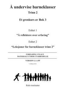 RUHI BOK 3 Å undervise barneklasser Trinn 2 enhet 1 og 2