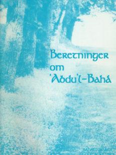Beretninger om 'Abdu'l-Bahá
