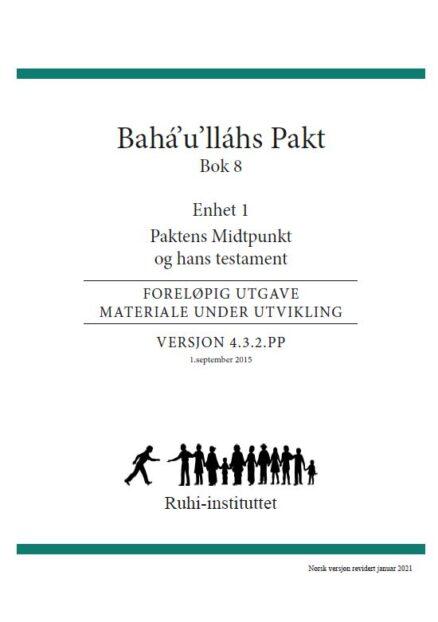 RUHI BOK 8 enhet 1 Baha'u'llahs Pakt
