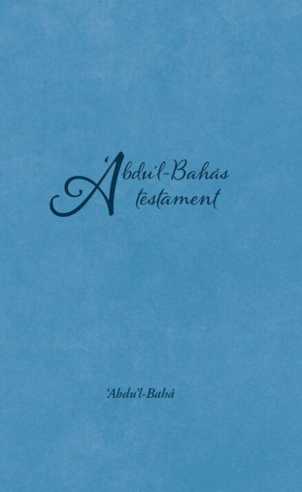 Abdu'l Bahas testament